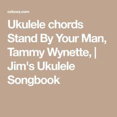 Ukulele chords Stand By Your Man, Tammy Wynette, | Jim's Ukulele Songbook
