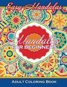 Easy Mandalas For Beginners Adult Coloring Book Sacred Mandala Designs And Patterns Books