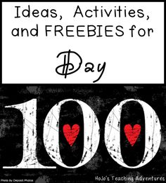 Ideas, Activities, and FREEBIES for the 100th Day of School - Because it'll be here before you know it and you're going to need some great activities to do!