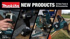 MAKITA - 20 New Tools, 80 New Accessories