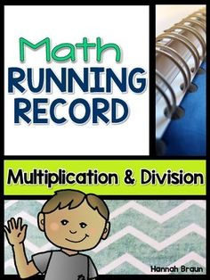 Math Running Record, Multiplication and Division ($)- Running records aren't just for reading! Find out what strategies students are using and track growth with this assessment.
