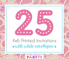 25, 4x6 Invitations with White Envelopes Professionally Printed by WeAreHavingaParty on Etsy https://www.etsy.com/listing/262902695/25-4x6-invitations-with-white-envelopes