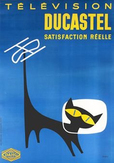 This French poster design from the 1960s featuring an adorable black cat, is designed to show that TV makes everything look like real life. Designed by Alain Fleuri.