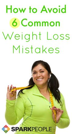 6 Weight Loss Mistakes to Avoid. Oooops, I've been doing this all wrong!! | via @SparkPeople #health #diet #wellness #weightloss Weight Loss Goals, Weight Loss Transformation, Weight Loss Journey, Diet Motivation, Weight Loss Motivation, Trying To Lose Weight, How To Lose Weight Fast, Losing Weight, Eat Better