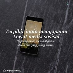 Image may contain: phone and text Quotes Rindu, Quotes Lucu, Cinta Quotes, Quotes Galau, People Quotes, Daily Quotes, Wisdom Quotes, Muslim Quotes, Islamic Quotes