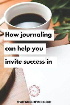 How journaling can help you invite success in — Nicole Tewierik Business Goals, Business Branding, Business Tips, Online Business, Journal Prompts, Journaling, Success, Hands, How To Get