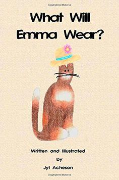 What Will Emma Wear? by Jyl Acheson http://www.amazon.com/dp/1499761406/ref=cm_sw_r_pi_dp_vaFEvb0ZBE668