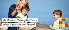 My Mission: Raising My Twins