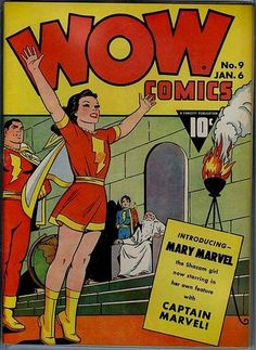Wow Comics #9 - Fawcette Publications - January 1943 - First Mary Marvel in Wow Comics (first true appearance was in Captain Marvel #18). This is a pic of the copy I used to own. Would love to have it back.