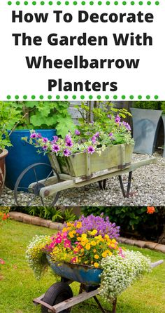 How To Decorate The Garden With Some Wheelbarrow Planters