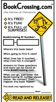 BookCrossing label.   To stick to books that are going to be released into the wild after being registered at BookCrossing.com