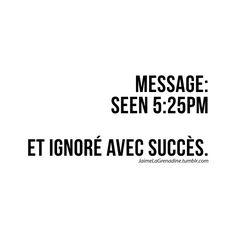 Message seen 5:25pm et ignoré avec succès - #JaimeLaGrenadine #citation #amour…