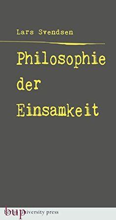 Philosophie der Einsamkeit: Aus dem Norwegischen von Dani... https://www.amazon.de/dp/3737413266/ref=cm_sw_r_pi_dp_NxZJxbGGDCZ7E
