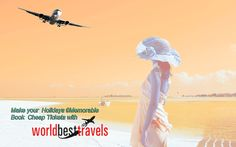 Book your flights, Holidays, Hotels, Car Hire, Travel Insurance and many more !!! Only with WorldBestTravel. We have a last minute deals for the flights with highly discounted fares Exclusive with WorldBestTravel.