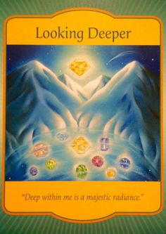 """Daily Angel Oracle Card: Looking Deeper, from the Gateway Oracle Card deck, by Denise Linn For My Faery Friend... Looking Deeper: """"Deep within me is a majestic radiance."""" Card meaning: """"Things are ..."""