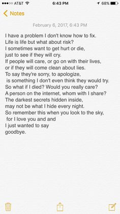 This was written by a friend. I hope everyone realizes that no matter who you are, what you look like, or how you act, I love you like a friend. Even if I don't know you, I know that you are beautiful. Quotes Deep Feelings, Hurt Quotes, Sad Love Quotes, Mood Quotes, Positive Quotes, Life Quotes, Meaningful Quotes, Inspirational Quotes, Snap Quotes