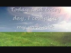 Affirmation: Today and every day, I complete my workout:   Nothing stands between me and my fitness goals.   This affirmation is read verbally once before being sped up and repeated supraliminally 200 additional times in various formats*.     For Best Results: Listen to the recording while saying the affirmations to yourself and visualizing the outcome you desire.