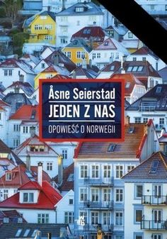 Jeden z nas. Opowieść o Norwegii - Asne Seierstad Book Writer, Freemasonry, Oslo, Nasa, Google, Times Square, Broadway, Reading, Books