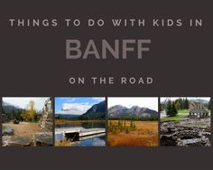 Banff with Kids � The Insider�s Guide to Banff