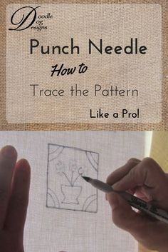 How to Punch Needle Series Tracing the Pattern - DoodleDog Designs Primitives Learn how to trace your punch needle pattern onto the weavers cloth. Hand Embroidery Stitches, Embroidery Needles, Knitting Needles, Diy Embroidery, Embroidery Patterns, Weavers Cloth, Hook Punch, Punch Needle Patterns, Craft Punches