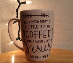 All I Need Today is a Little Bit of Coffee and a Whole Lot of Jesus Sharpie Mug on Etsy, $13.00