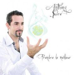 Anthony Scire veut prendre le meilleur….de vous
