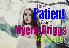 The Level of Patience That Each Myers-Briggs Type Possesses