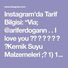 """Instagram'da Tarif Bilgisi: """"Via; @ariferdogann . . I love you ❤️ 🌍 🗺 ⠀ ⠀ ⠀ 💢Kemik Suyu Malzemeleri ;⠀ 1) 1 Adet İlikli Kırılmış Kemik ⠀ 2) 1 Adet Soğan⠀ 3) 1 Adet…"""" Instagram"""
