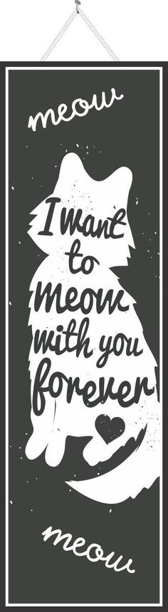 I Want to Meow with You Forever Cute Pet Sign with Cat Silhouette in Black & White