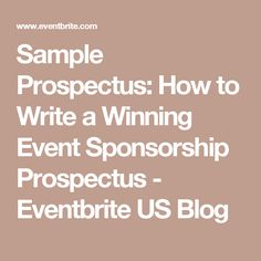 Sample Prospectus: How to Write a Winning Event Sponsorship Prospectus - Eventbrite US Blog