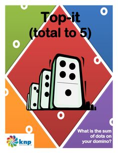 """Top-it (total to 5)"" - Compare amounts and add sums up to 5. Supports learning Common Core Standards: 0-K.OA.5; K.CC.6. [KNP Task # S 2214.1]"