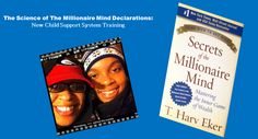 The Science of Millionaire Mind Declarations:  New Child Support System Training