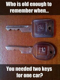 The good ol' days Who is old enough to remember having two keys for one car? My Childhood Memories, Great Memories, School Memories, Childhood Toys, School Days, High School, Assurance Auto, I Remember When, Oldies But Goodies