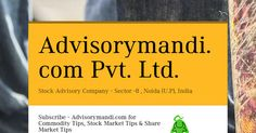 Investing in the stock market will be easy because now you will have the support of the top advisory gurus in India. Don't miss out on this opportunity. SubscribeAdvisorymandi.comforbest stock/share/equity, commodity, currencymarket tipsin India. For any kind of expert advice call us at 9555-10-3000.