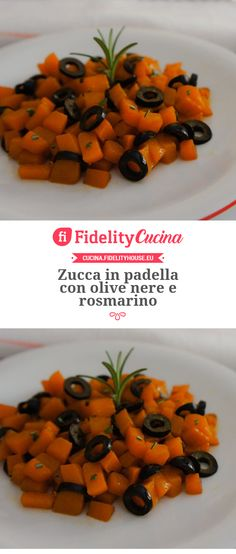 Zucca in padella con olive nere e rosmarino Antipasto, Vegetable Side Dishes, Pumpkin Recipes, Fruits And Vegetables, Olive, Carrots, Avocado, Vegan Recipes, Potatoes