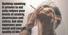 Quitting smoking is proven to not only reduce your levels of anxiety, depression and stress, but als. Quit Smoking Quotes, Quit Smoking Motivation, Help Quit Smoking, Smoking Is Bad, Anti Smoking, Giving Up Smoking, Smoking Lungs, Smoking Effects, Nicotine Withdrawal