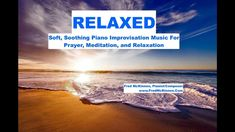 Relaxed is a solo piano improvisation by Fred McKinnon.  It was featured on his Worship Interludes Podcast and is soft, relaxed piano music to play during prayer, meditation, mindfulness exercises, and relaxation.