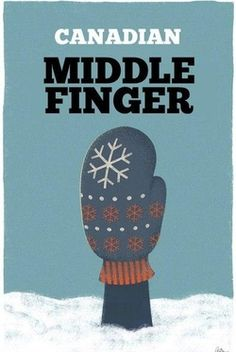 """""""Minnesota Middle Finger,"""" Minnesota Nice poster series by Phil Jones. definitely how I feel in and about January! Canadian Things, I Am Canadian, Canadian Humour, Canadian Memes, Canadian History, Phil Jones, Robert Frost, Minneapolis, Canada Jokes"""