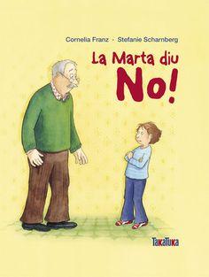 ESTIU-2016. Cornelia Franz. La Marta diu no! Ficció (6-8 anys). Receptes per a pares