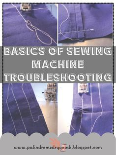 Sewing Machine Troubleshooting - How to Fix Basic Sewing Machine Problems. from www.palindromedrygoods.com