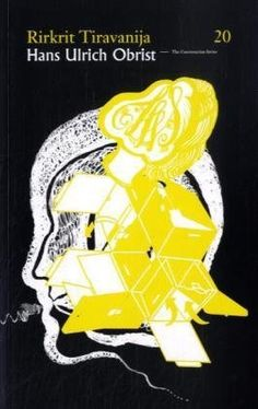 Hans Ulrich Obrist & Rirkrit Tiravanija: The Conversation Series by Hans Ulrich Obrist, http://www.amazon.com/dp/3865606547/ref=cm_sw_r_pi_dp_FaKvrb0EP2HSR