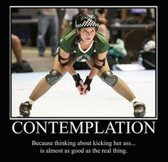 #rollerderby #humor #contemplating #asskicking