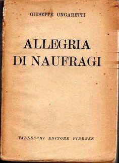 UNGARETTI Giuseppe, Allegria di naufragi. Firenze, Vallecchi, 1919