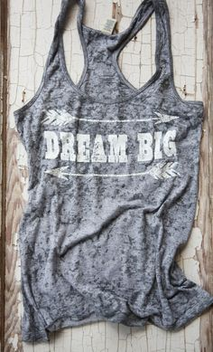 DREAM BIG STONE WASHED TANK - use heat transfer materials and heat press to create yours.