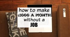 Can you make around $1000/month without a job? YES, YOU CAN!! Find out how you can make a nice chunk of cash online without having a real job.