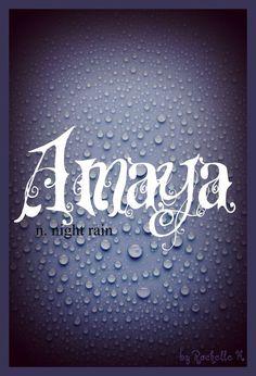 amaya night rain | Baby Girl Name: Amaya. Meaning: Night Rain (Arabic; Japanese) and High ...