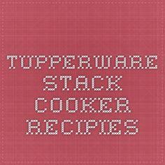 Tupperware stack cooker recipies