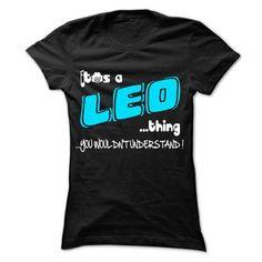 I Love It is LEO Thing ... 999 Cool Name Shirt ! T-Shirts #tee #tshirt #Zodiac #ZodiacTshirt #hobbie #AgeZodiac #Leo