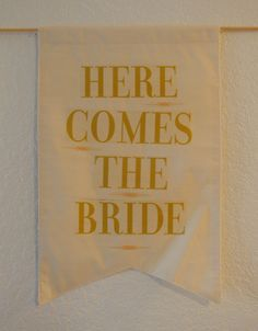 """Here Comes The Bride"" Banner  Flower girl or Ring Bearer to Hold."