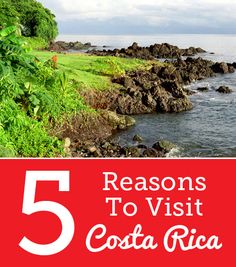 5 Reasons to visit Costa Rica #Travel #CostaRica